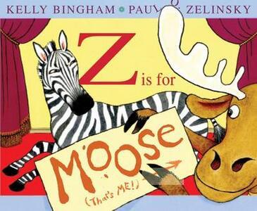 Z Is for Moose - Kelly Bingham - cover