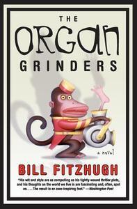 Organ Grinders - Bill Fitzhugh - cover