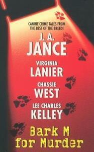 Bark M For Murder - J A Jance,Lee Charles Kelley,Virginia Lanier - cover