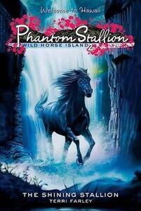 Phantom Stallion: Wild Horse Island #2: The Shining Stallion - Terri Farley - cover