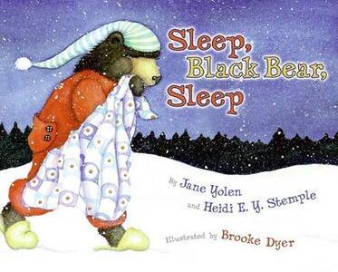 Sleep, Black Bear, Sleep - Jane Yolen,Heidi E y Stemple - cover