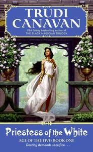 Priestess of the White: Age of the Five Trilogy Book 1 - Trudi Canavan - cover