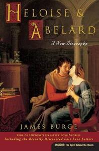 Heloise & Abelard: A New Biography - James Burge - cover