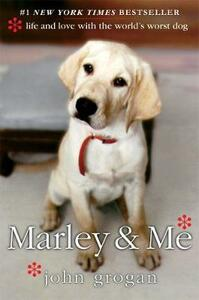 Marley & Me: Life and Love with the World's Worst Dog - John Grogan - cover