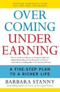 Overcoming Underearning: Overcome Your Money Fears and Earn What You Deserve - Barbara Stanny - cover