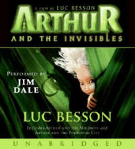 Arthur and the Invisibles Movie Tie-In Edition Unabr CD: Arthur and the Minimoys and Arthur and the Forbidden City - Luc Besson - cover