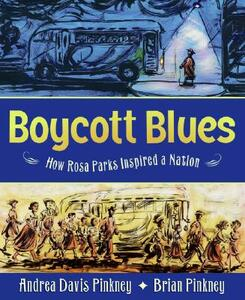 Boycott Blues: How Rosa Parks Inspired a Nation - Andrea Davis Pinkney - cover