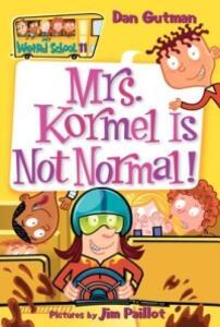 My Weird School #11: Mrs. Kormel Is Not Normal! - Dan Gutman - cover