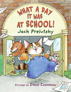 What A Day It Was At School! - Jack Prelutsky - cover