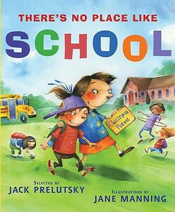 There's No Place Like School: Classroom Poems - Jack Prelutsky - cover