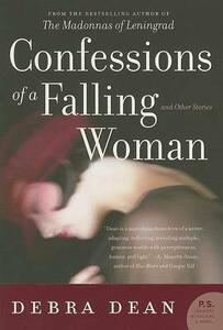 Confessions of a Falling Woman: And Other Stories - Debra Dean - cover