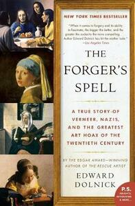 The Forger's Spell: A True Story of Vermeer, Nazis, and the Greatest Art Hoax of the Twentieth Century - Edward Dolnick - cover
