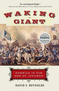 Waking Giant: America in the Age of Jackson - David S Reynolds - cover