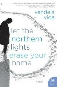 Let the Northern Lights Erase Your Name - Vendela Vida - cover