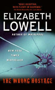 The Wrong Hostage - Elizabeth Lowell - cover