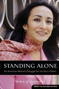 Standing Alone: An American Woman's Struggle for the Soul of Islam - Asra Nomani - cover