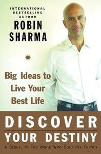 Discover Your Destiny with the Monk Who Sold His Ferrari: A Blueprint for Living Your Best Life - Robin Sharma - cover