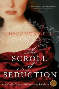 The Scroll of Seduction: A Novel of Power, Madness, and Royalty - Gioconda Belli - cover