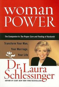 Woman Power: Transform Your Man, Your Marriage, Your Life - Laura C Schlessinger - cover