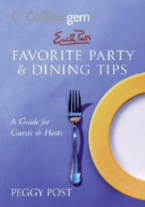 Collins Gem Emily Post's Favourite Party And Dining Tips: A Guide For Guests And Hosts - Peggy Post - cover