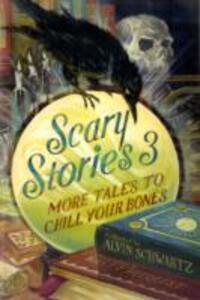 Scary Stories 3: More Tales to Chill Your Bones - Alvin Schwartz - cover