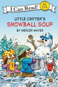 Little Critter's Snowball Soup (I Can Read! My First Shared Reading) - Mercer Mayer - cover