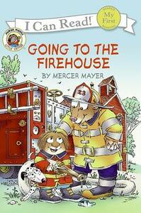 Little Critter: Going to the Firehouse (I Can Read! My First Shared - Mercer Mayer - cover