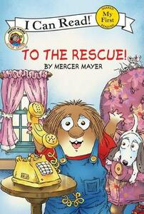 Little Critter: To the Rescue! (I Can Read! My First Shared Reading) - Mercer Mayer - cover