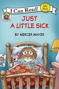 Little Critter: Just a Little Sick - Mercer Mayer - cover