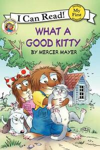 Little Critter: What a Good Kitty (I Can Read! My First Shared Reading) - Mercer Mayer - cover