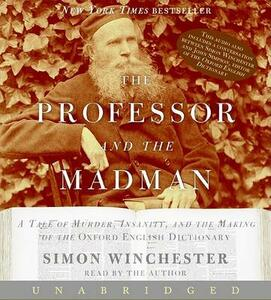 The Professor and the Madman: A Tale of Murder, Insanity, and the Making of the Oxford English Dictionary - Simon Winchester - cover