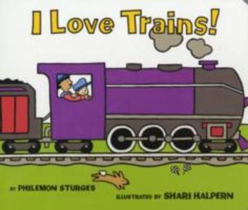 I Love Trains! - Philemon Sturges - cover