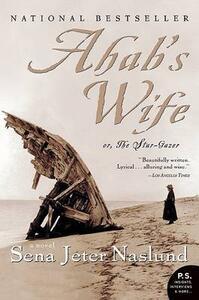 Ahab's Wife: Or, the Star-Gazer: A Novel - Sena Jeter Naslund - cover