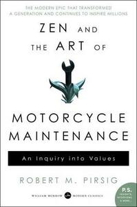 Zen and the Art of Motorcycle Maintenance: An Inquiry Into Values - Robert M Pirsig - cover