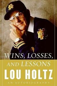 Wins, Losses And Lessons: An Autobiography - Lou Holtz - cover