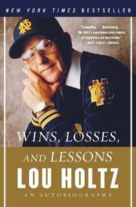 Wins, Losses, and Lessons: An Autobiography - Lou Holtz - cover