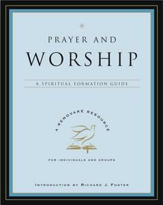 Prayer and Worship: A Spiritual Formation Guide - Renovare - cover