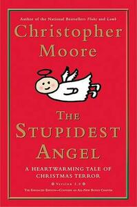 The Stupidest Angel: A Heartwarming Tale of Christmas Terror - Christopher Moore - cover
