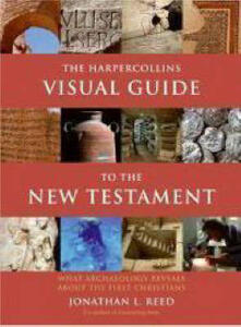 The HarperCollins Visual Guide to the New Testament: What Archaeology Reveals about the First Christians - Jonathan L. Reed - cover