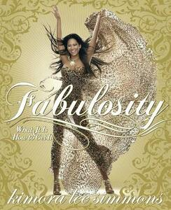 Fabulosity: What It Is & How to Get It - Kimora Lee Simmons - cover