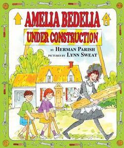 Amelia Bedelia Under Construction - Herman Parish - cover