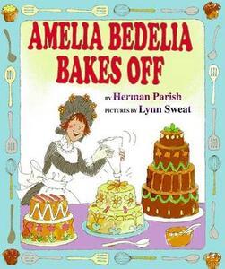 Amelia Bedelia Bakes Off - Herman Parish - cover