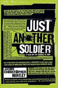 Just Another Soldier: A Year on the Ground in Iraq - Jason Christopher Hartley - cover