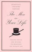 Libro in inglese The Men in Your Life: Timeless Advice and Wisdom on Managing the Opposite Sex Genevieve Antoine Dariaux