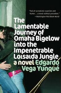 Lamentable Journey of Omaha Bigelow Into the Impenetrable Loisaida Jungle - Edgardo Vega Yunque - cover