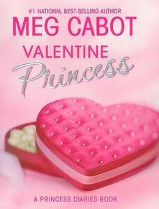 The Princess Diaries: Volume 7 and 3/4: Valentine Princess - Meg Cabot - cover