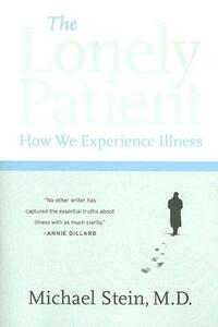 The Lonely Patient: How We Experience Illness - Michael Stein - cover