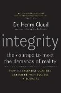 Integrity: The Courage to Meet the Demands of Reality - Henry Cloud - cover