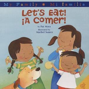 Lets Eat!/a Comer! - Pat Mora - cover