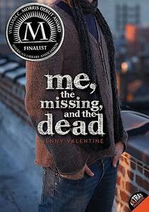 Me, the Missing, and the Dead - Jenny Valentine - cover